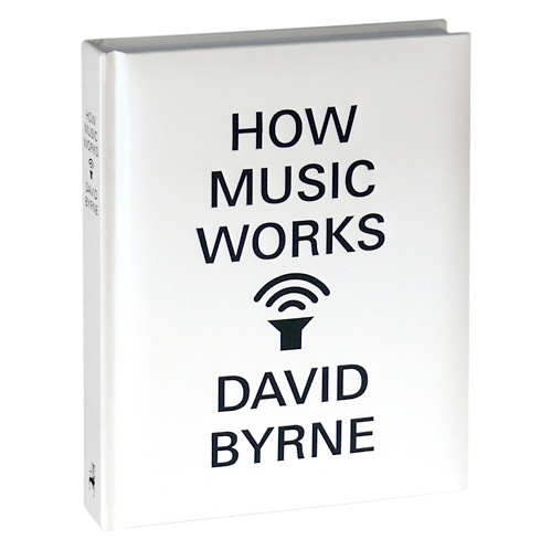 How Music Works David Byrne Book sq